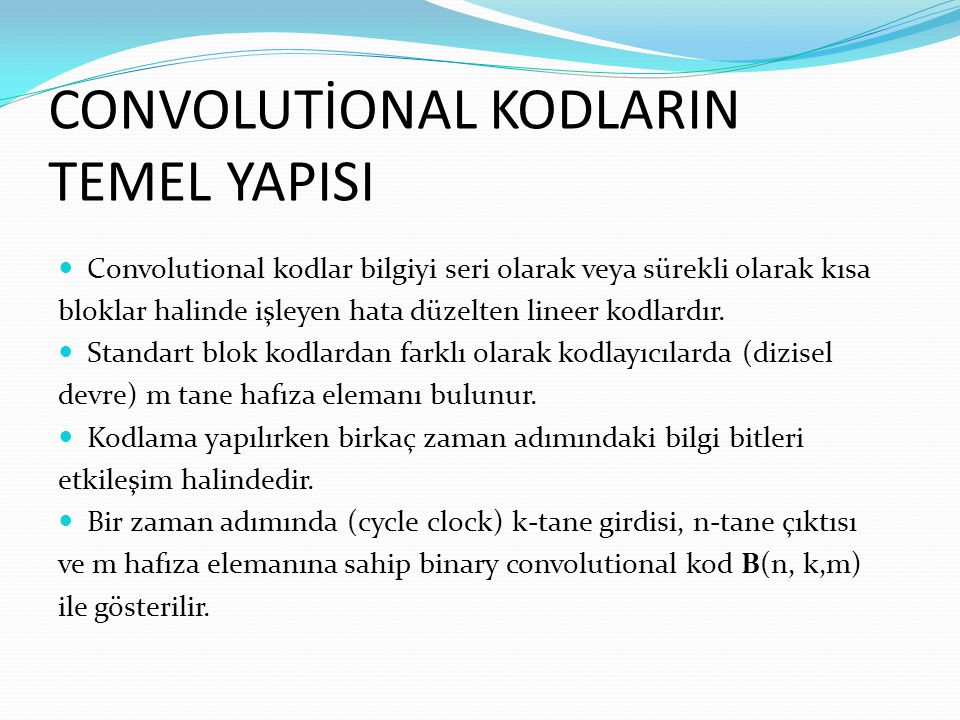 CONVOLUTİONAL KODLARIN TEMEL YAPISI