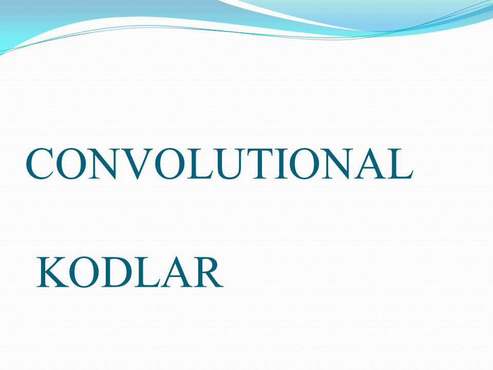 CONVOLUTIONAL KODLAR