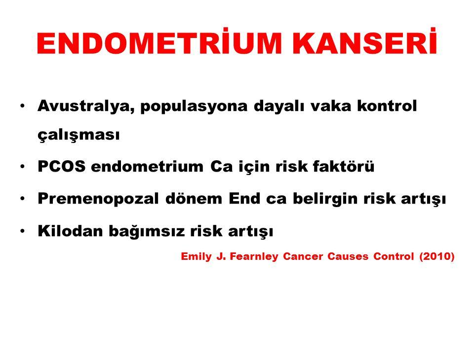 ENDOMETRİUM KANSERİ Avustralya, populasyona dayalı vaka kontrol çalışması. PCOS endometrium Ca için risk faktörü.