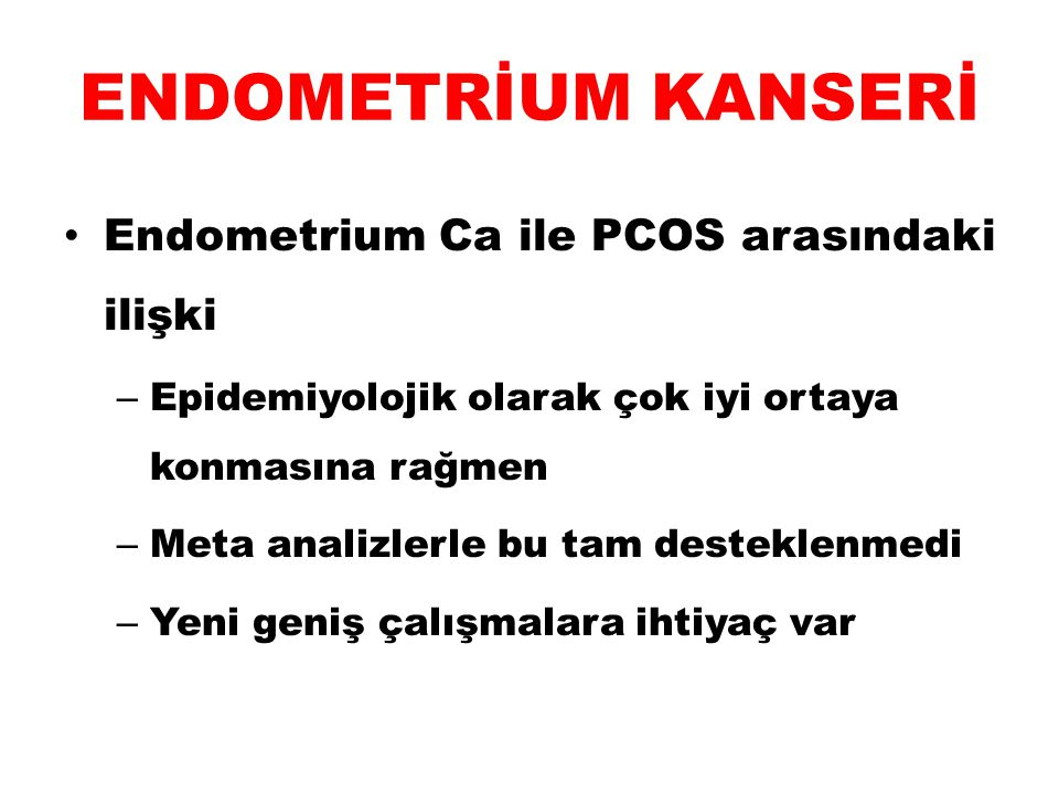 ENDOMETRİUM KANSERİ Endometrium Ca ile PCOS arasındaki ilişki