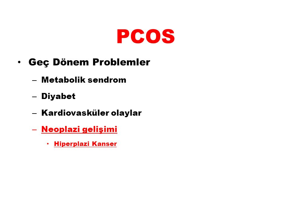 PCOS Geç Dönem Problemler Metabolik sendrom Diyabet