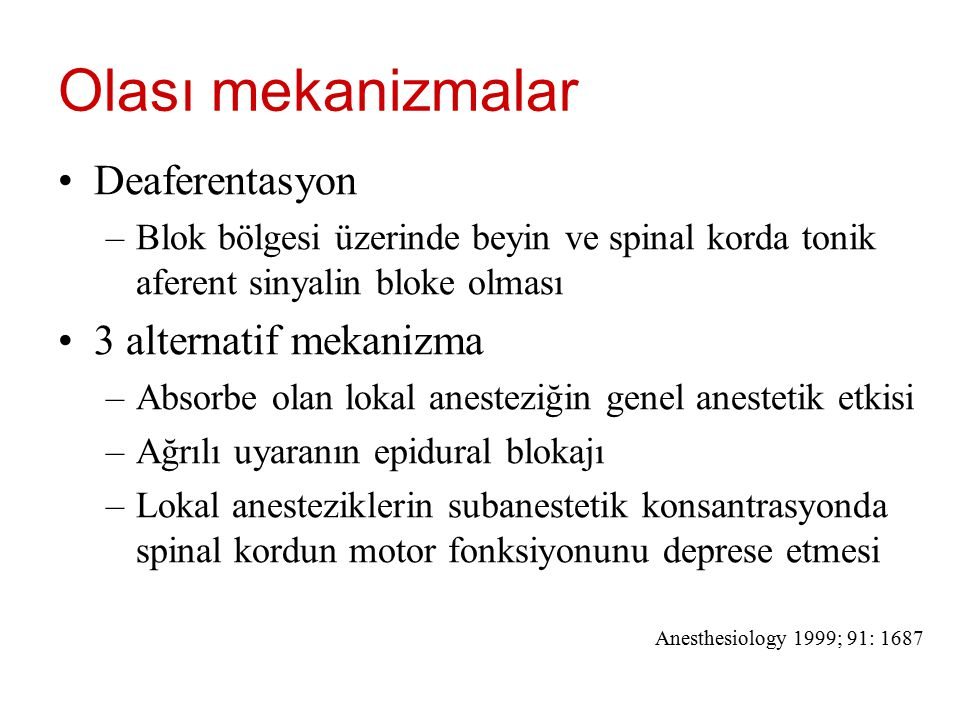 Olası mekanizmalar Deaferentasyon 3 alternatif mekanizma