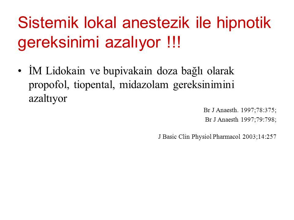 Sistemik lokal anestezik ile hipnotik gereksinimi azalıyor !!!