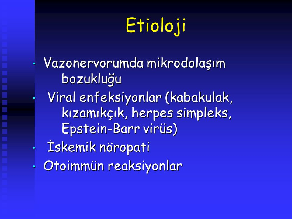 Etioloji Vazonervorumda mikrodolaşım bozukluğu