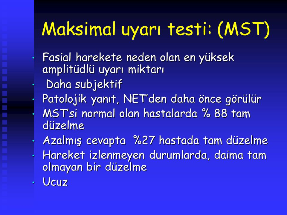 Maksimal uyarı testi: (MST)