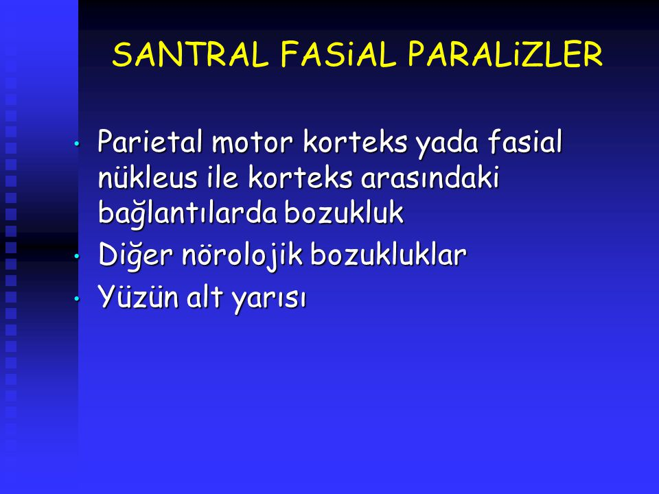 SANTRAL FASiAL PARALiZLER