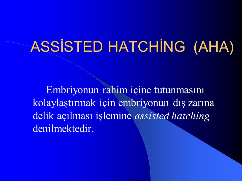 ASSİSTED HATCHİNG (AHA)