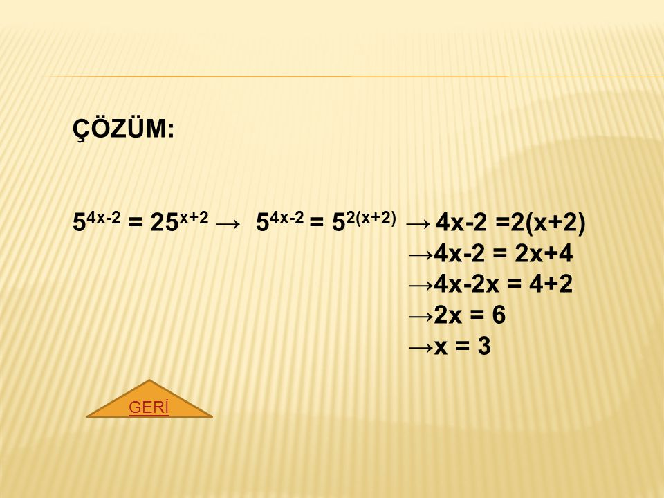 54x-2 = 25x+2 → 54x-2 = 52(x+2) → 4x-2 =2(x+2) →4x-2 = 2x+4