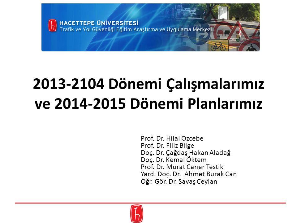 2013-2104 Dönemi Çalışmalarımız ve 2014-2015 Dönemi Planlarımız