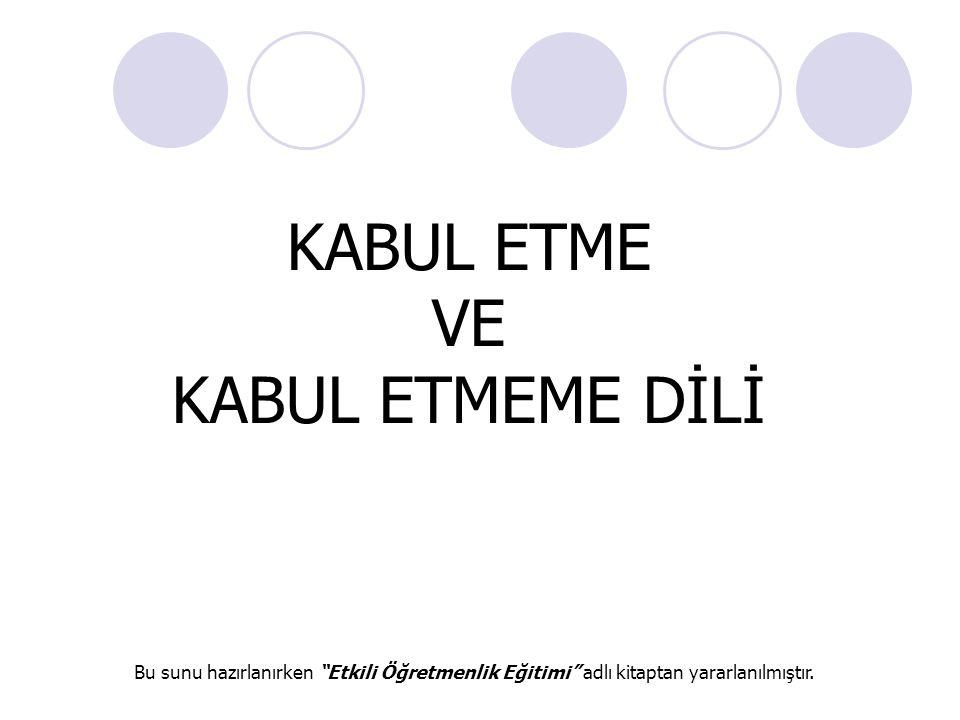 KABUL ETME VE KABUL ETMEME DİLİ
