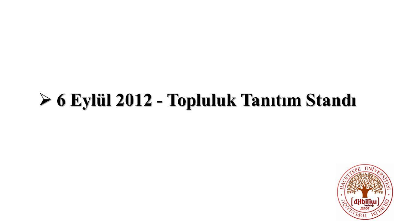 6 Eylül 2012 - Topluluk Tanıtım Standı