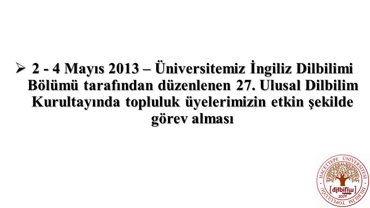 2 - 4 Mayıs 2013 – Üniversitemiz İngiliz Dilbilimi Bölümü tarafından düzenlenen 27.