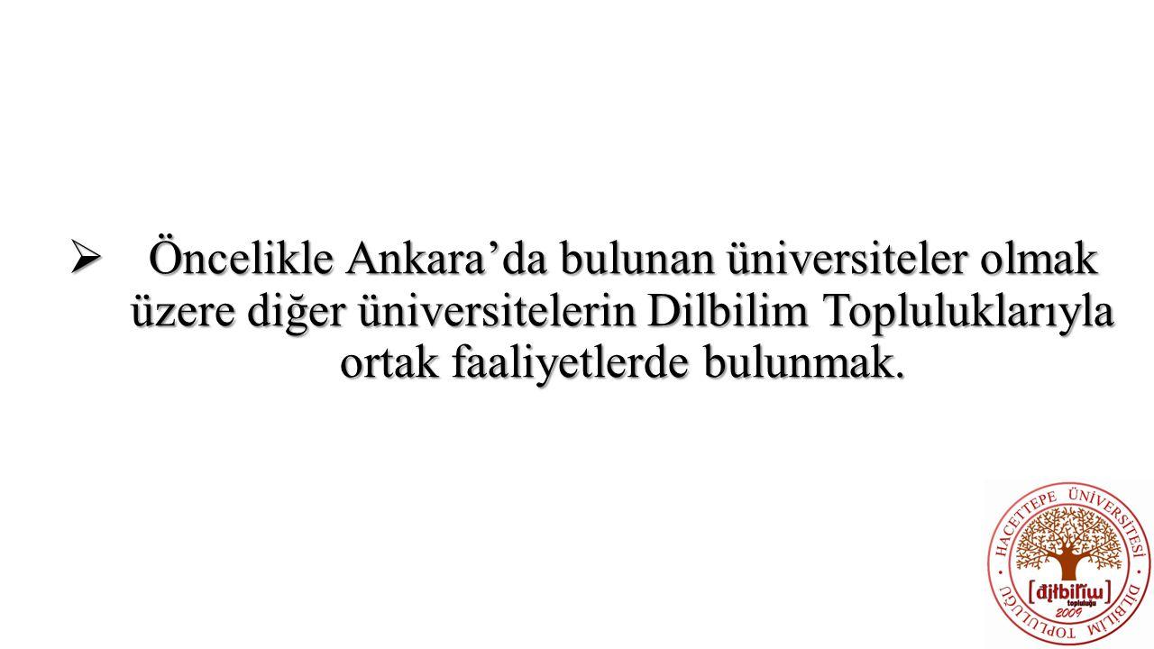 Öncelikle Ankara'da bulunan üniversiteler olmak üzere diğer üniversitelerin Dilbilim Topluluklarıyla ortak faaliyetlerde bulunmak.