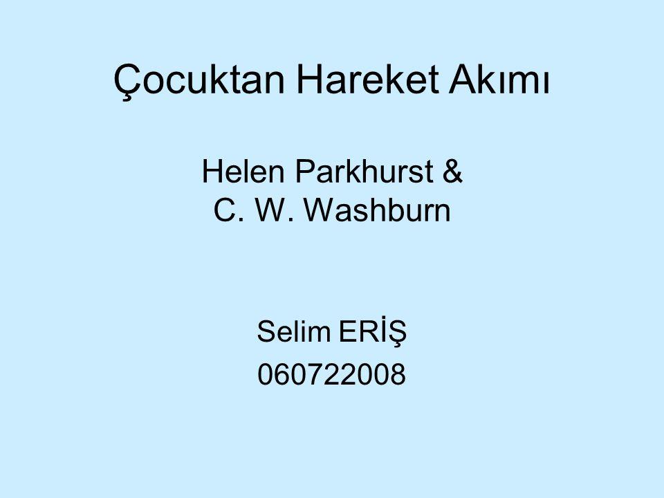 Çocuktan Hareket Akımı Helen Parkhurst & C. W. Washburn