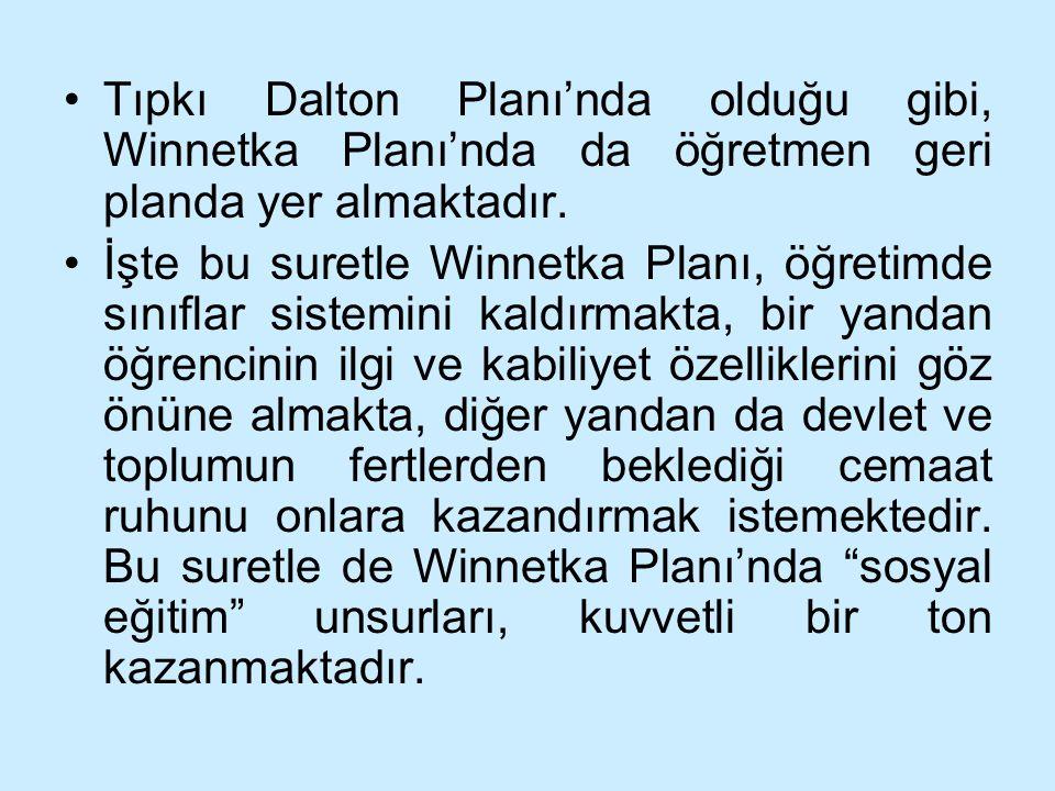 Tıpkı Dalton Planı'nda olduğu gibi, Winnetka Planı'nda da öğretmen geri planda yer almaktadır.