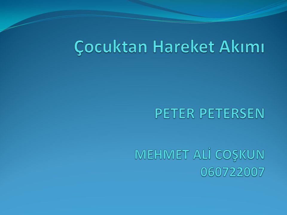 Çocuktan Hareket Akımı PETER PETERSEN MEHMET ALİ COŞKUN 060722007