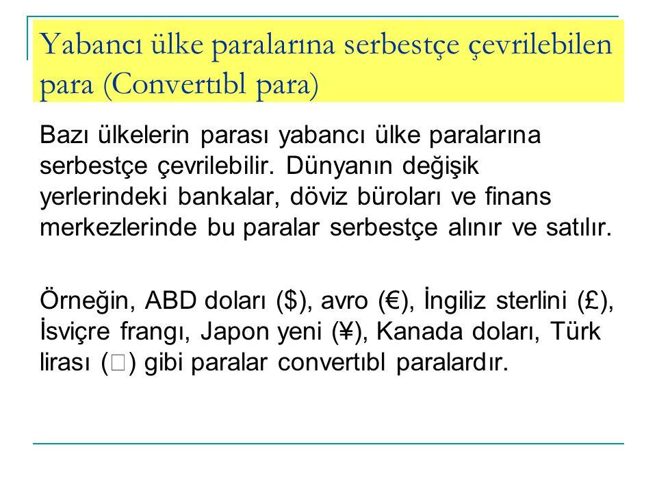 Yabancı ülke paralarına serbestçe çevrilebilen para (Convertıbl para)