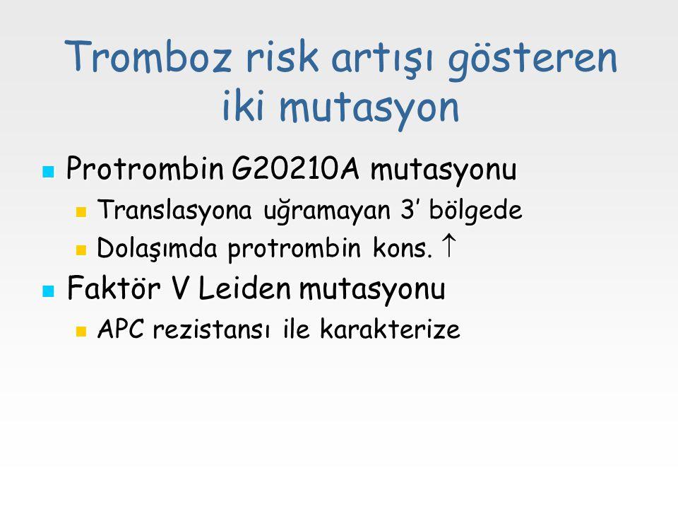 Tromboz risk artışı gösteren iki mutasyon