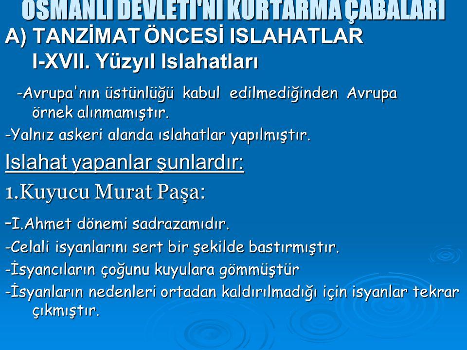 OSMANLI DEVLETİ Nİ KURTARMA ÇABALARI