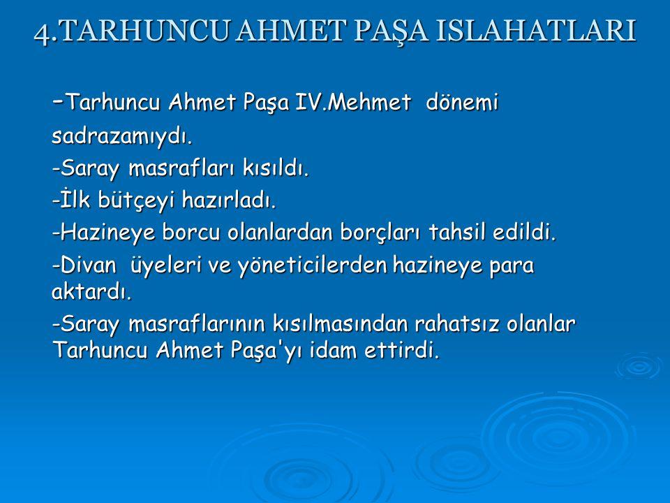 4.TARHUNCU AHMET PAŞA ISLAHATLARI
