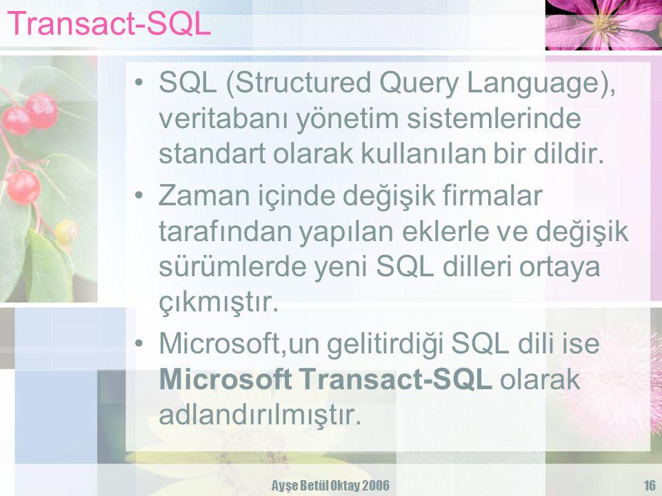 Transact-SQL SQL (Structured Query Language), veritabanı yönetim sistemlerinde standart olarak kullanılan bir dildir.