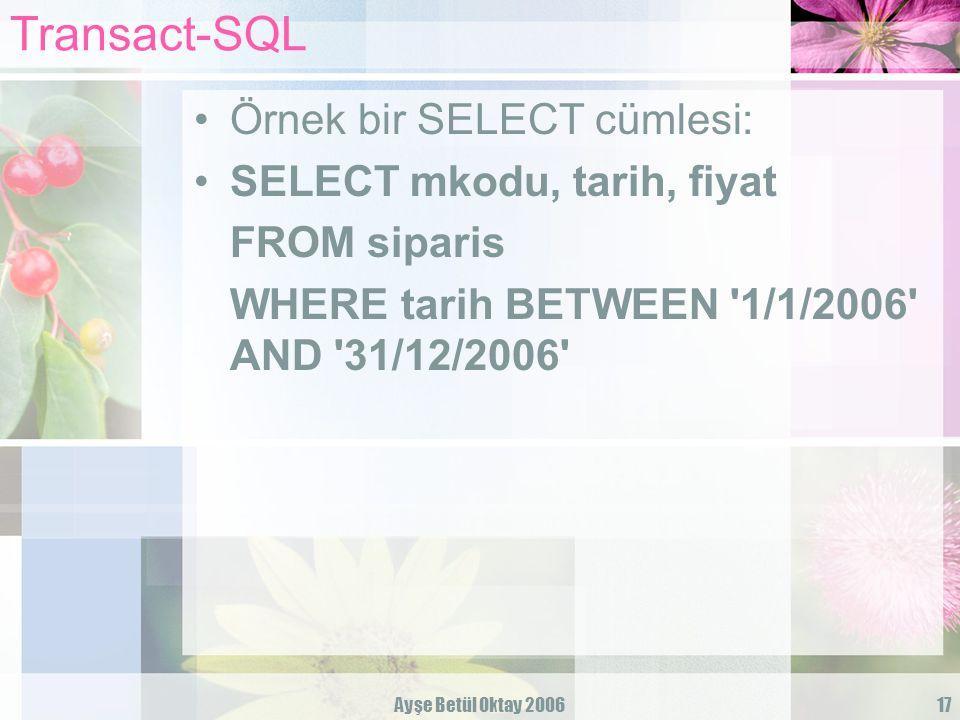 Transact-SQL Örnek bir SELECT cümlesi: SELECT mkodu, tarih, fiyat