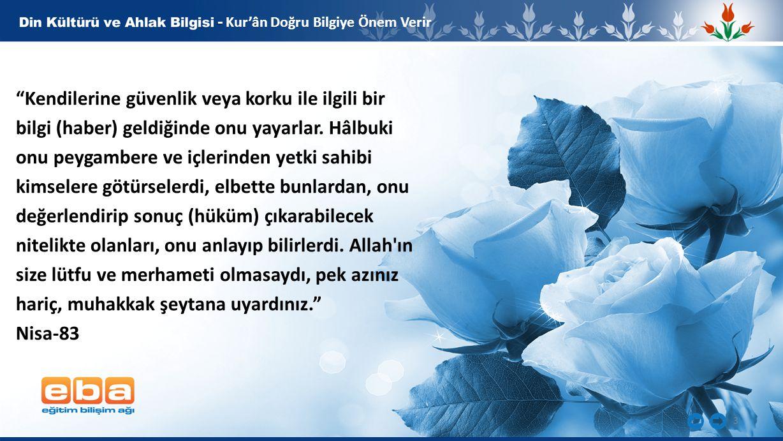 - Kur'ân Doğru Bilgiye Önem Verir