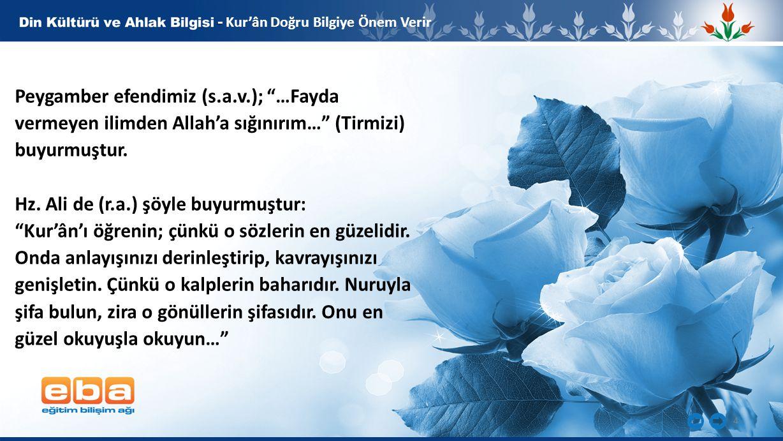 Hz. Ali de (r.a.) şöyle buyurmuştur: