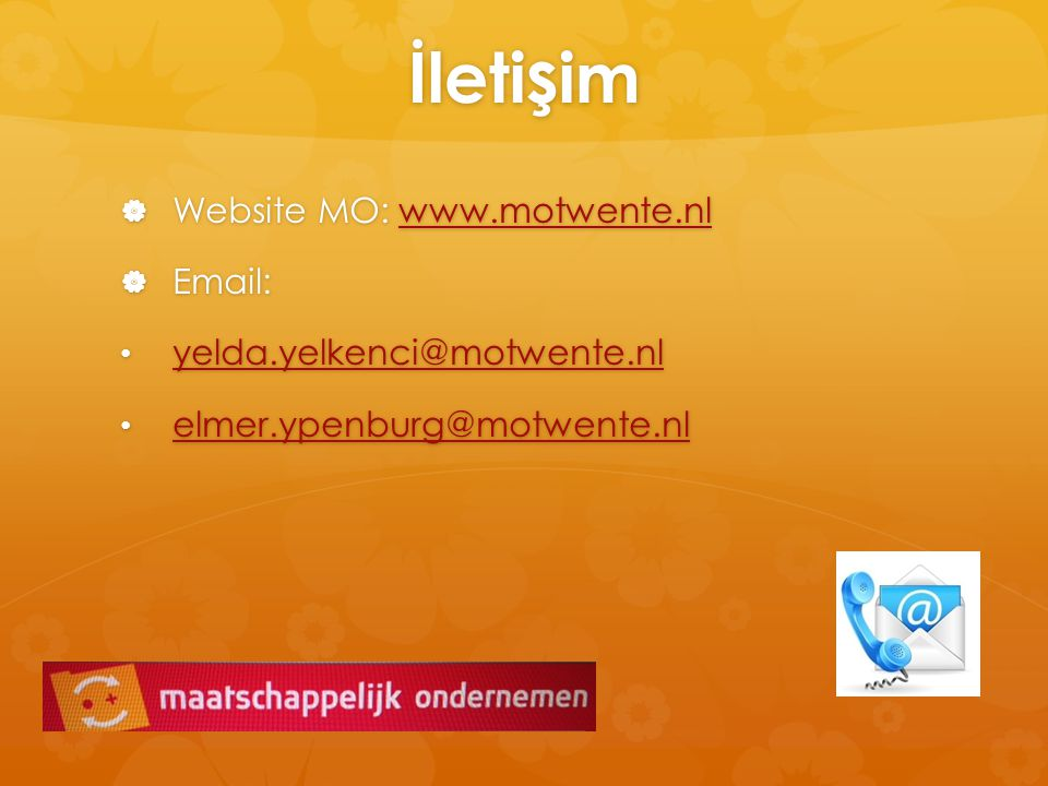 İletişim Website MO: www.motwente.nl Email: yelda.yelkenci@motwente.nl
