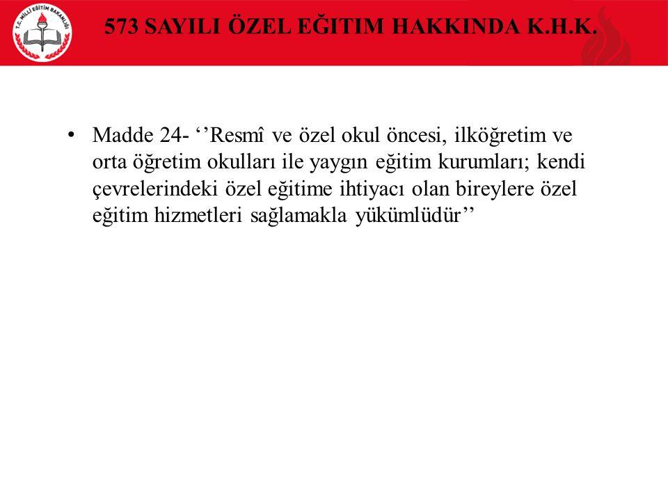 573 SayIlI Özel Eğitim HakkInda K.H.K.