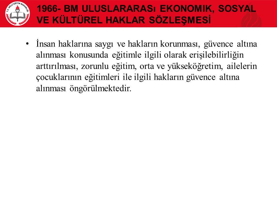 1966- BM Uluslararası Ekonomik, Sosyal ve Kültürel Haklar Sözleşmesİ