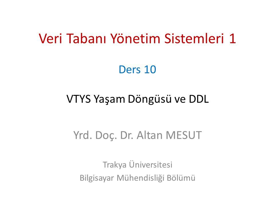 Veri Tabanı Yönetim Sistemleri 1 Ders 10 VTYS Yaşam Döngüsü ve DDL