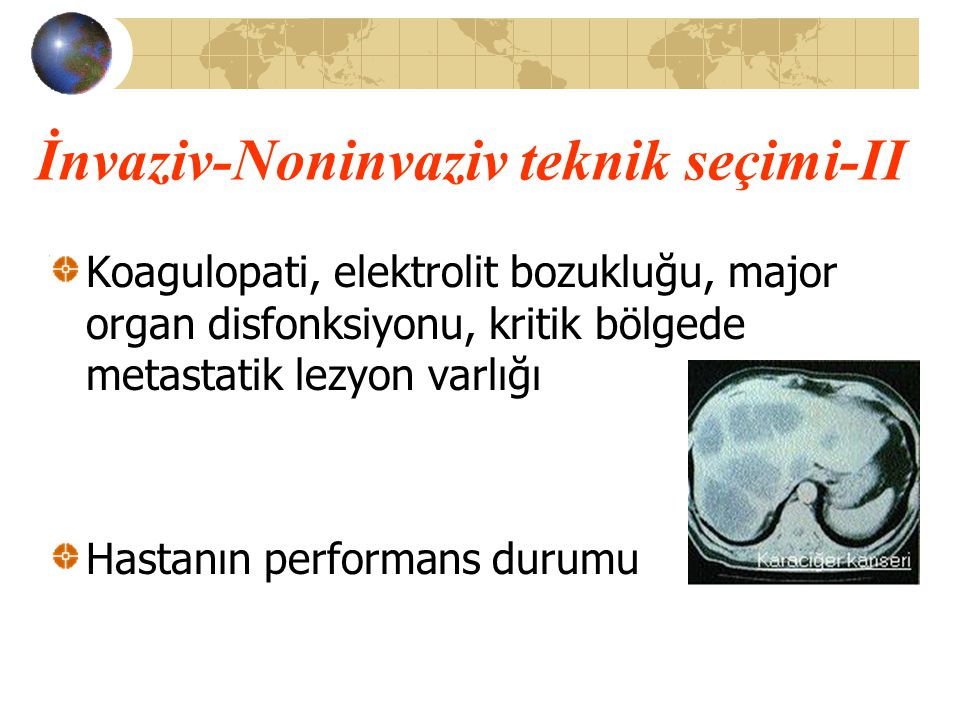 İnvaziv-Noninvaziv teknik seçimi-II