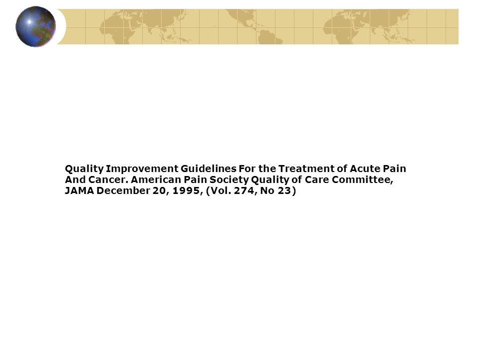 Quality Improvement Guidelines For the Treatment of Acute Pain And Cancer.