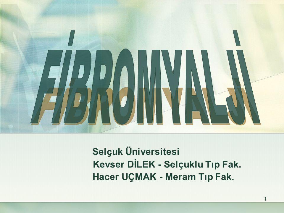 FİBROMYALJİ Hacer UÇMAK - Meram Tıp Fak. Selçuk Üniversitesi