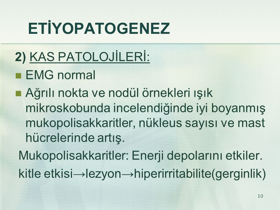 ETİYOPATOGENEZ 2) KAS PATOLOJİLERİ: EMG normal