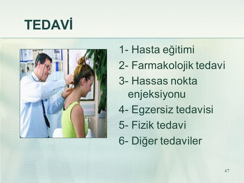TEDAVİ 1- Hasta eğitimi 2- Farmakolojik tedavi