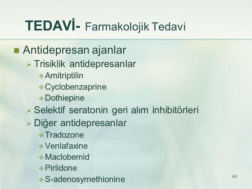 TEDAVİ- Farmakolojik Tedavi