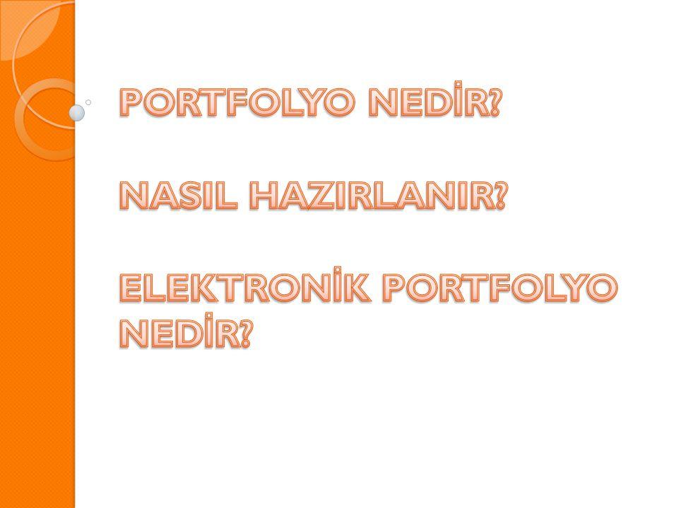 PORTFOLYO NEDİR NASIL HAZIRLANIR ELEKTRONİK PORTFOLYO NEDİR