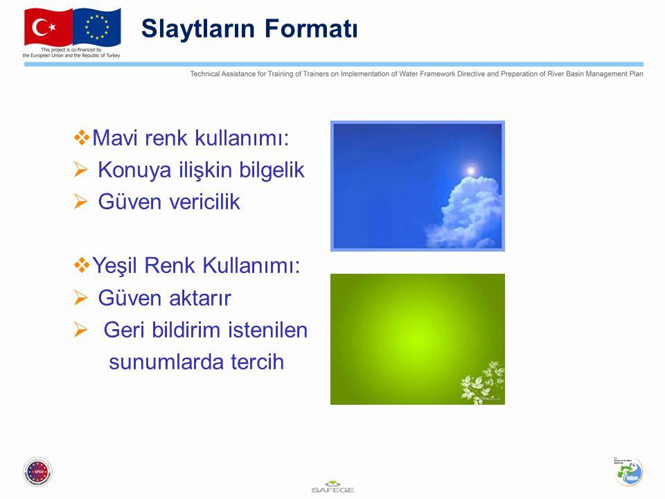 Slaytların Formatı Mavi renk kullanımı: Konuya ilişkin bilgelik