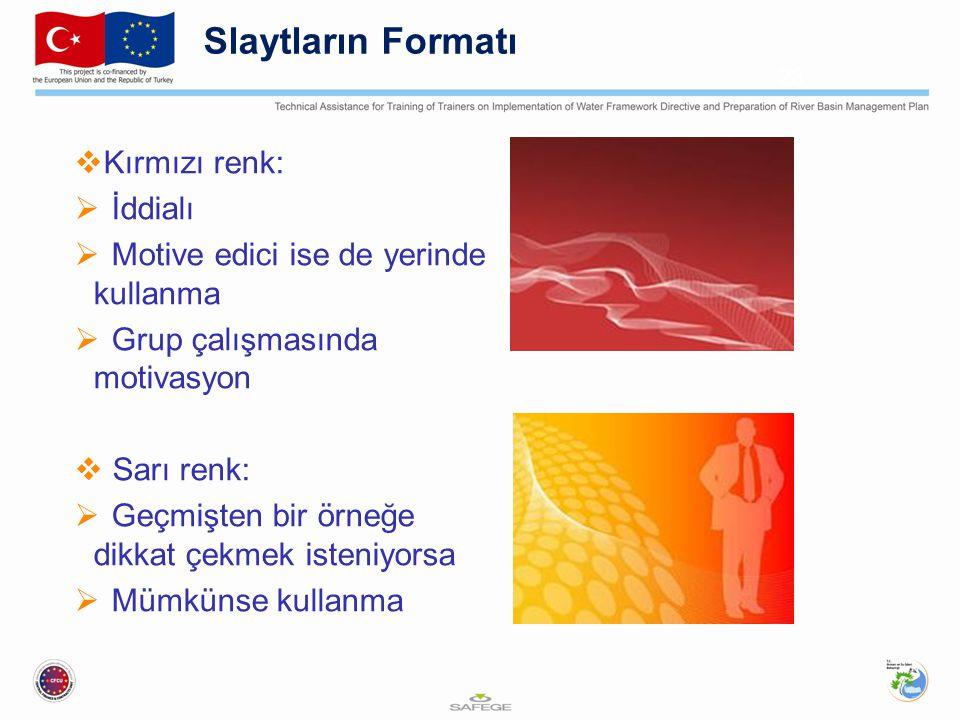 Slaytların Formatı Kırmızı renk: İddialı