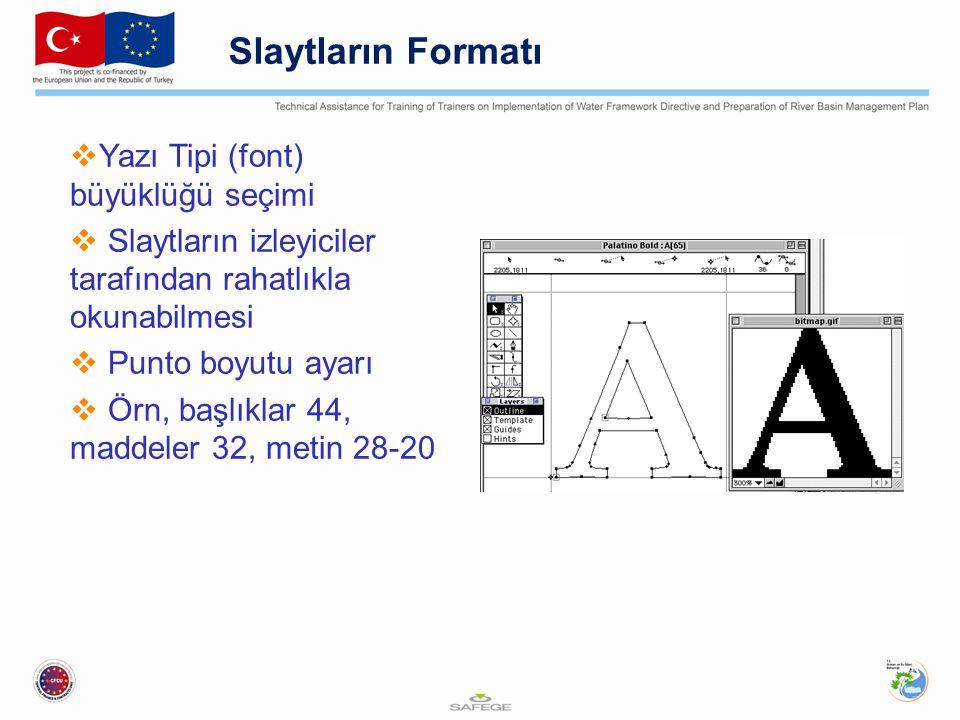 Slaytların Formatı Yazı Tipi (font) büyüklüğü seçimi