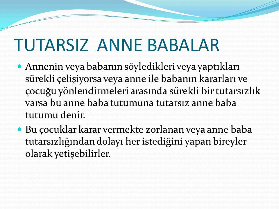 TUTARSIZ ANNE BABALAR