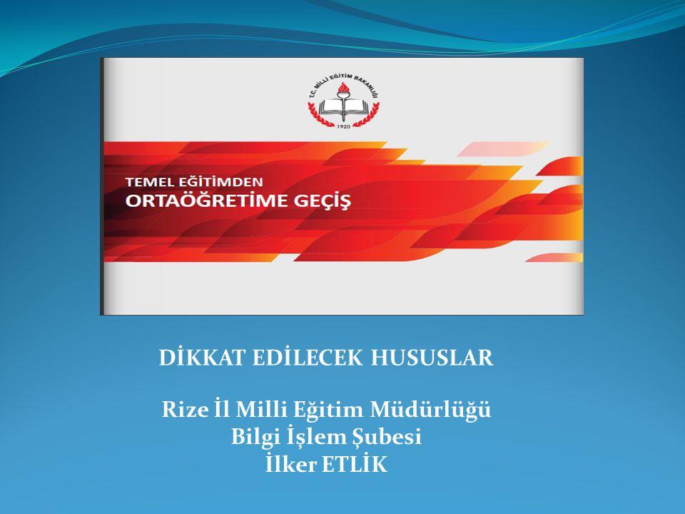 DİKKAT EDİLECEK HUSUSLAR Rize İl Milli Eğitim Müdürlüğü