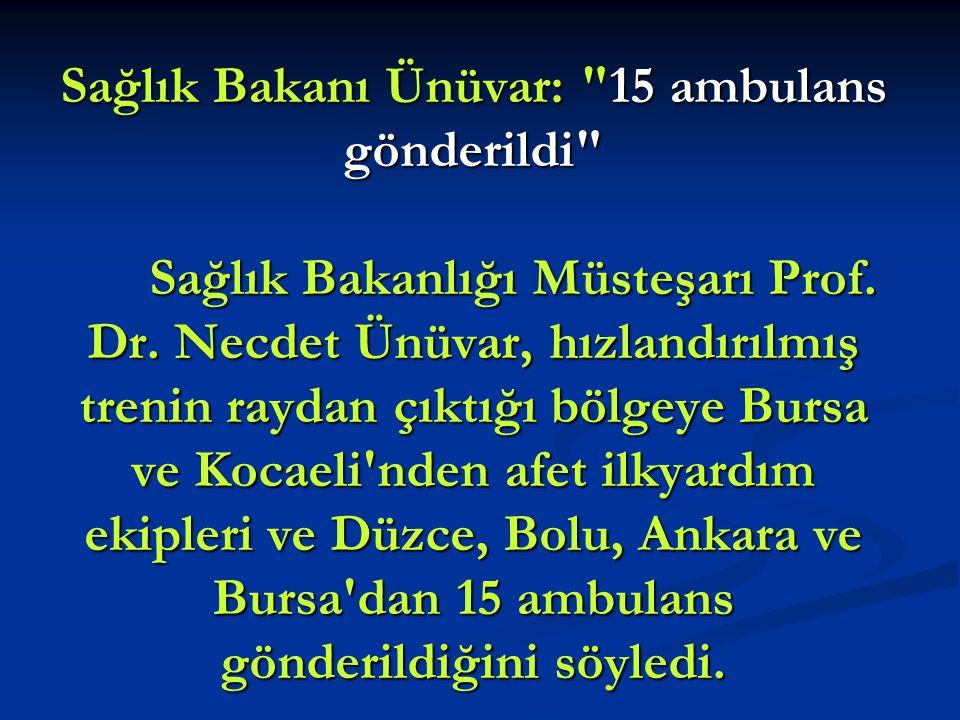 Sağlık Bakanı Ünüvar: 15 ambulans gönderildi Sağlık Bakanlığı Müsteşarı Prof.