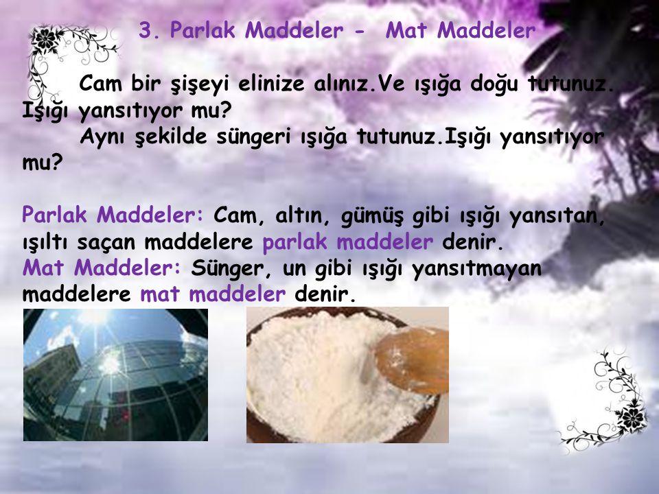 3. Parlak Maddeler - Mat Maddeler