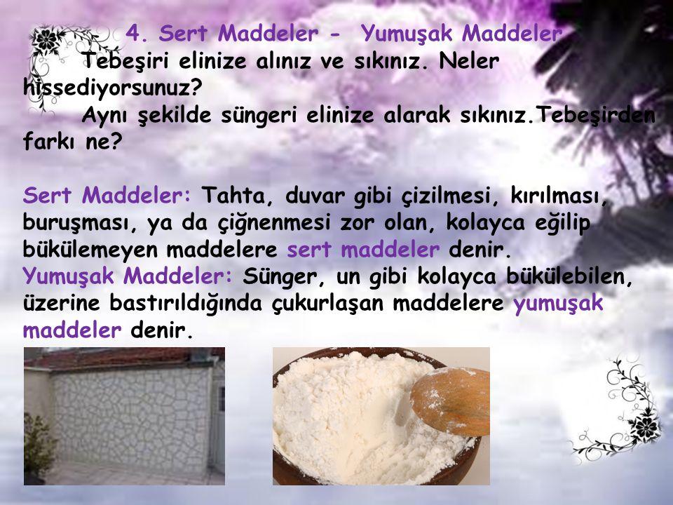 4. Sert Maddeler - Yumuşak Maddeler