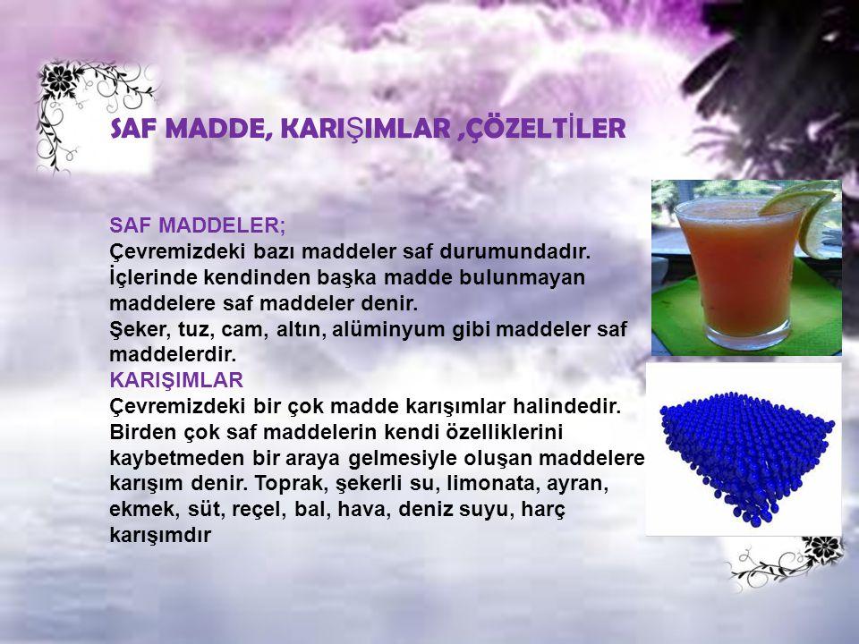 SAF MADDE, KARIŞIMLAR ,ÇÖZELTİLER