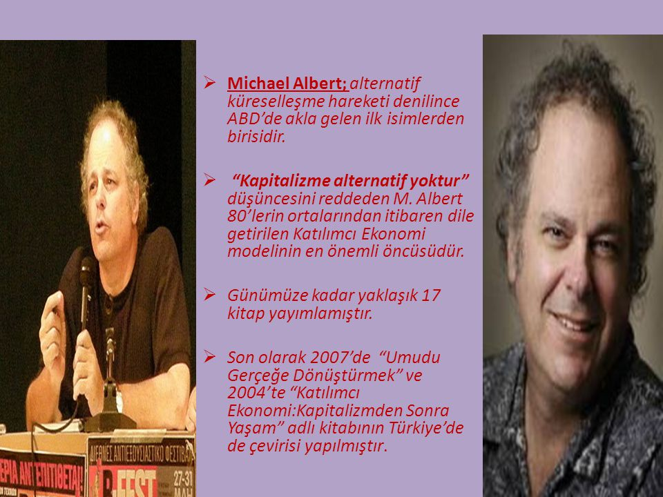 Michael Albert; alternatif küreselleşme hareketi denilince ABD'de akla gelen ilk isimlerden birisidir.