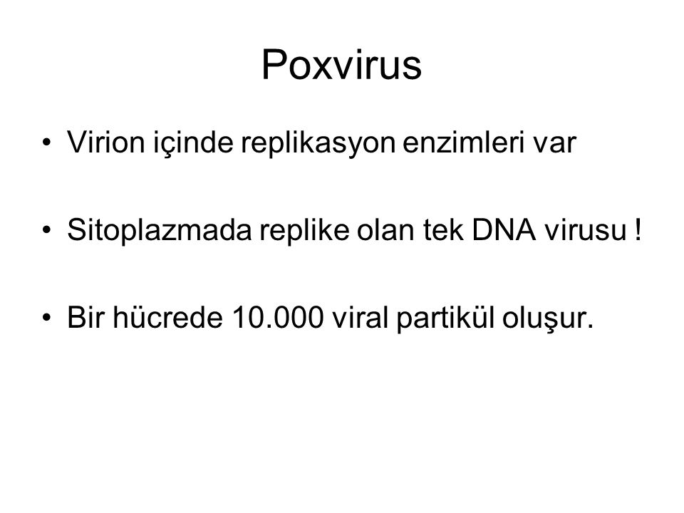 Poxvirus Virion içinde replikasyon enzimleri var